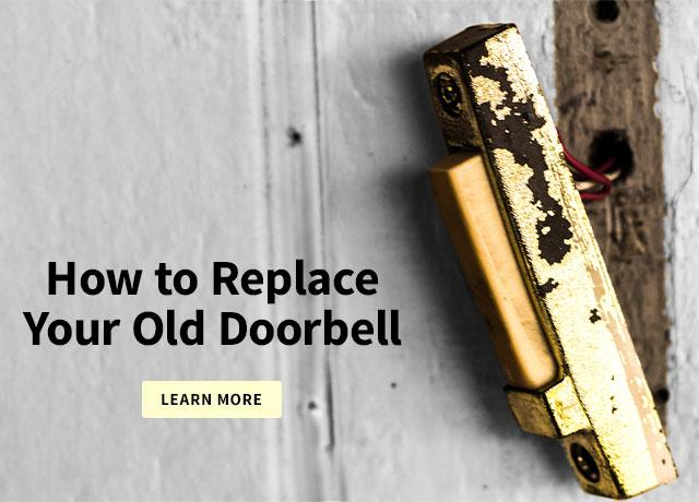 How to Replace Your Old Doorbell